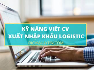 kỹ năng viết cv xuất nhập khẩu logistic