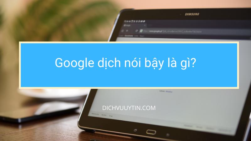 google dịch nói bậy là gì?