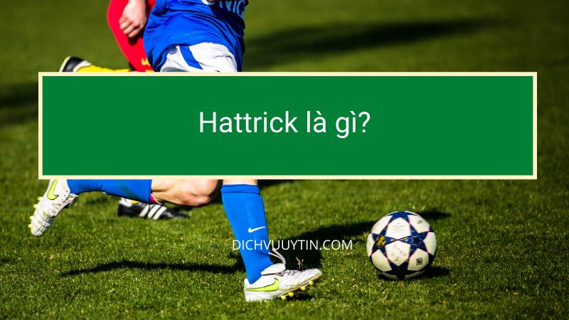 Hattrick là gì?